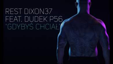 Photo of REST DIXON37 – GDYBYŚ CHCIAŁ FEAT. DUDEK P56 PROD. CZAHA