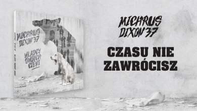 Photo of Michrus Dixon37 ft. Kamila Jakończuk – Czasu nie zawrócisz