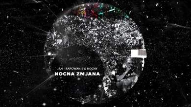 Photo of Jan-rapowanie & NOCNY – NOCNA ZMjANA [full album]