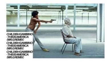 Photo of Childish Gambino – This Is America (MR.G REMIX)