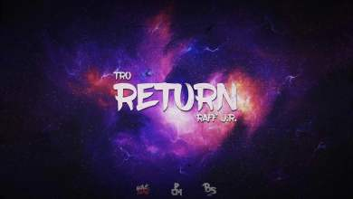 Photo of TRO x RAFF J.R – RETURN