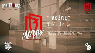 Photo of Nizioł – Tak żyję ft. Profus PPZ, Chińczyk (prod. 7thswordsman)