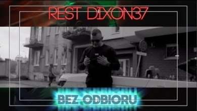 Photo of REST DIXON37 – Bez Odbioru (PROD. Czaha)