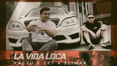 Photo of Raszu x Zet feat. Ślimak – La vida loca