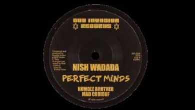 Photo of NISH WADADA & HUMBLE BROTHER / MAD CODIOUF – PERFECT MINDS / DUB