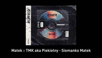Photo of 8. Matek x TMK aka Piekielny – Siemanko Matek CD2
