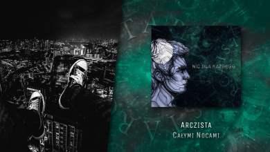 Photo of Arczista – Całymi nocami (official audio) | NIC DLA KAŻDEGO