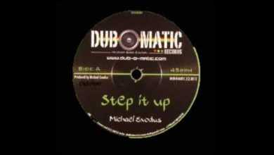 Photo of ( Dub O Matic Records) MICHAEL EXODUS – STEP IT UP