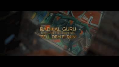 Photo of Radikal Guru ft Parly B & Baptiste – Tell Dem Fi Run (Music Video)