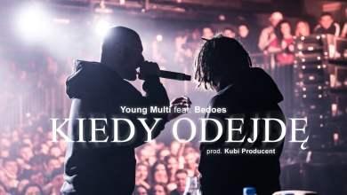Photo of YOUNG MULTI ft. Bedoes – Kiedy odejdę (prod. Kubi Producent)