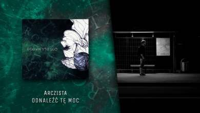 Photo of Arczista – Odnaleźć tę moc (official audio) | COŚ DLA NIKOGO