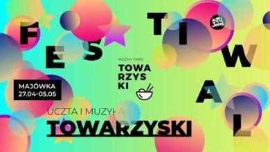 Photo of Majówka 2018: Festiwal Towarzyski – Wielkie Otwarcie Nocnego Targu
