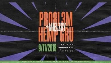 Photo of Hemp Gru x PRO8L3M x Mielzky // Wrocław SOLD OUT