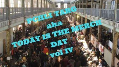 Photo of Pchli targ [płytowo-koszulkowy] aka Today Is The Merch Day 4.0