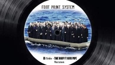 Photo of FootPrint System Feat Guru Pope – Time Warp (2019)