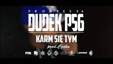 Photo of 08. DUDEK P56 – KARM SIĘ TYM  (muz: CZAHA) (Progres56 – 9 SOLO Album Oficjalny Odsłuch)