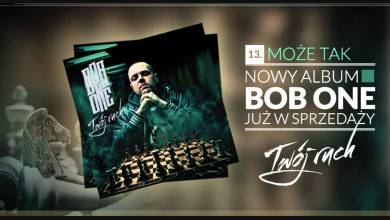 Photo of Bob One – 13 Może tak (Twój ruch LP)