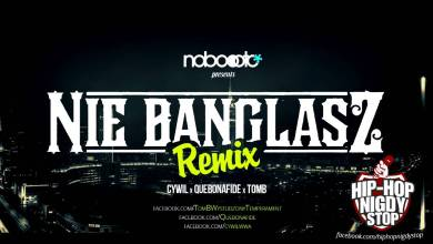Photo of Quebonafide x Cywil x TomB – Nie Banglasz (REMIX, prod. Sir Michu)