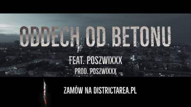 Photo of Dixon37 – Oddech od betonu feat. Poszwixxx prod. Poszwixxx