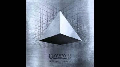 Photo of Dawa Hifi – Future Things [Full Album]