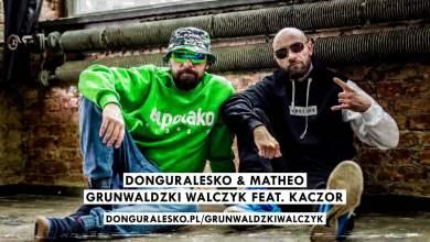 Photo of donGURALesko & Matheo – Grunwaldzki Walczyk feat. Kaczor [MIŁOŚĆ, SZMARAGD i KROKODYL]