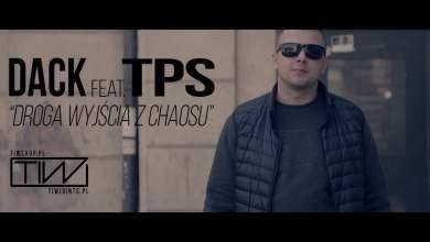 """Photo of DACK feat. TPS """"Droga wyjścia z Chaosu"""" prod. Tytuz"""