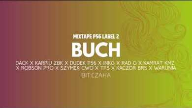 Photo of MIXTAPE P56 LABEL 2 – BUCH +GOŚCIE BIT.CZAHA /2019