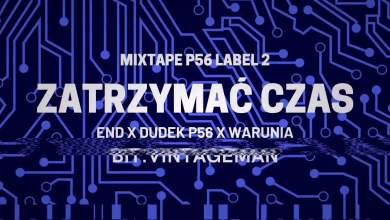Photo of MIXTAPE P56 LABEL 2 – ZATRZYMAĆ CZAS END,DUDEK P56 WARUNIA  BIT.VINTAGEMAN