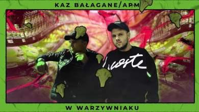 Photo of Kaz Bałagane/APmg – W Warzywniaku (Official Audio)