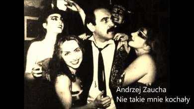 Photo of Andrzej Zaucha – Nie takie mnie kochały (1987)