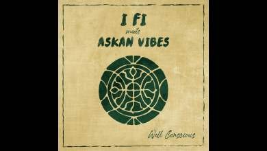 Photo of I Fi meets Askan Vibes – What You Gonna Seh + Dub version