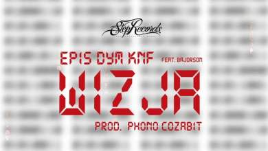Photo of EPIS DYM KNF ft. Bajorson – Wizja