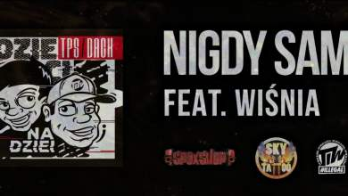 Photo of TPS / Dack feat. Wiśnia Bakajoko – Nigdy sam prod. Flame