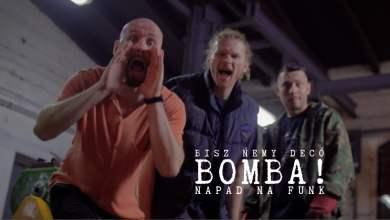 Photo of BISZ ŃEMY DECÓ – BOMBA! (Napad na Funk)