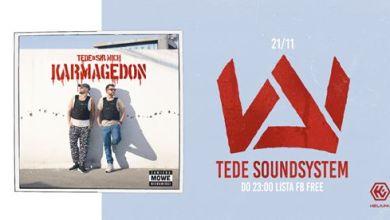 Photo of Tede Soundsystem // 21.11 // Do 23:00 lista FB free