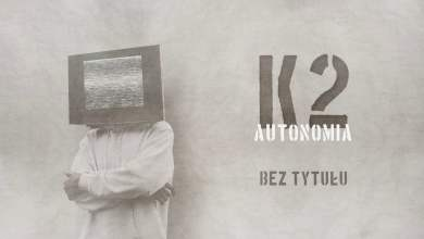 Photo of K2 – Bez tytułu | prod. JRLISKE | AUTONOMIA