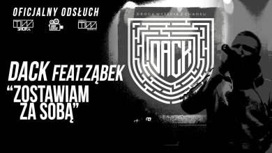 Photo of Dack feat. Ząbek – Zostawiam za sobą prod. Tytuz