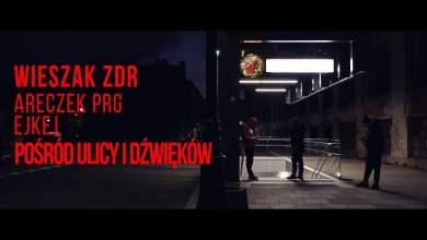 Photo of Wieszak ZdR feat. Ejkej, Areczek PRG – Pośród ulicy i dźwięków prod. Tytuz