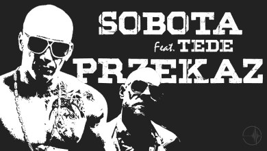 Photo of Sobota ft. Tede – Przekaz | Drake Blend