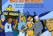 Photo of These Are The Breaks Part 1 Hip Hop Mix