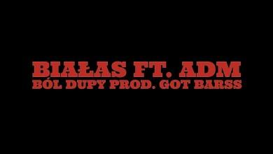 Photo of Białas ft. ADM – Ból dupy (prod. Got Barss)