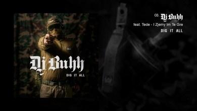 Photo of DJ BUHH feat. TEDE – I ZJEMY IM TĘ GRĘ / DIG IT ALL
