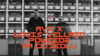 Photo of Avi x Louis Villain – Powiedz na osiedlu (Remix) (Official Video)