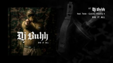 Photo of DJ BUHH feat. TEDE – QUICKLY WEEKLY 4 / DIG IT ALL