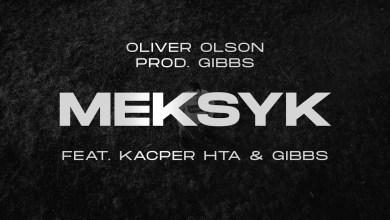 Photo of Oliver Olson – Meksyk ft. Kacper HTA, Gibbs  prod. Gibbs