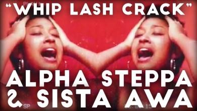 Photo of Alpha Steppa & Sista Awa – Whip Lash Crack (Official Video + Lyrics) #raisetheark