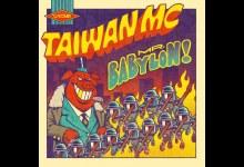 Photo of Taiwan MC – Mr Babylon (Music Video)
