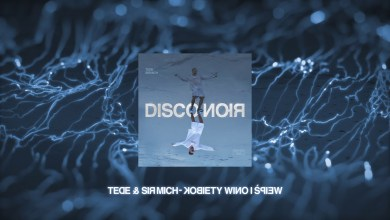 Photo of TEDE & SIR MICH – KOBIETY WINO I ŚPIEW / DISCO NOIR