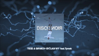 Photo of TEDE & SIR MICH – BYĆ JAK WY feat. Tymek / DISCO NOIR
