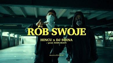 Photo of Hincu x Dj Soina – Rób Swoje (prod. Nody Beats)